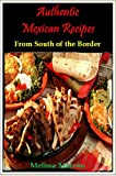 Authentic Mexican Recipes - From South of the Border