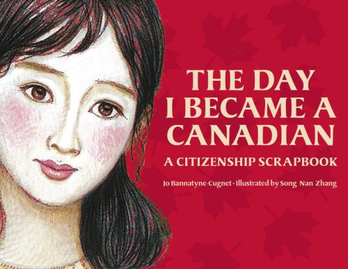 The Day I Became a Canadian: A Citizenship Scrapbook