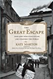 img - for The Great Escape: Nine Jews Who Fled Hitler and Changed the World book / textbook / text book