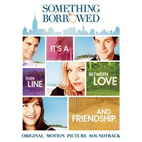 Something Borrowed: Original Motion Picture Soundtrack