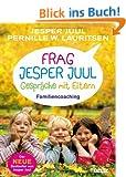 Frag Jesper Juul - Gespr�che mit Eltern: Familiencoaching