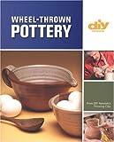 Wheel-Thrown Pottery (DIY) (DIY Network)