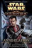 Star Wars: The Old Republic - Annihilation (Star Wars: The Old Republic - Legends)