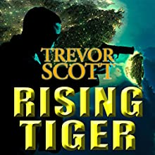 Rising Tiger: A Jake Adams International Espionage Thriller (       UNABRIDGED) by Trevor Scott Narrated by Bronson Pinchot