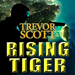 Rising Tiger: A Jake Adams International Espionage Thriller | [Trevor Scott]