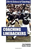 Coaching Linebackers (Art & Science of Coaching)