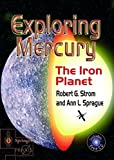 img - for Exploring Mercury: The Iron Planet (Springer Praxis Books / Space Exploration) by Robert G. Strom (2003-07-15) book / textbook / text book