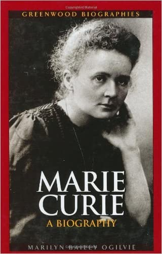 Marie Curie: A Biography (Greenwood Biographies)