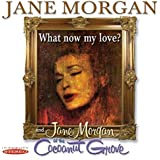 What Now My Love?/Jane Morgan At The Coconut Grove
