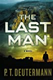 The Last Man: A Novel (125003549X) by Deutermann, P. T.