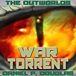 The Outworlds: War Torrent | Daniel P. Douglas