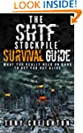 The SHTF Stockpile Survival Guide. Wh...