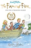 Five on a Treasure Island (Famous Five 70th Anniversary)
