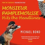 Monsieur Pamplemousse Hits the Headlines | Michael Bond
