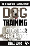Dog Training: The Ultimate Dog Training Bundle: Training Basics And How To Effectively Train An Obedient Dog Without Being A Dog Whisperer