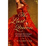 The Last Queenby Cw Gortner