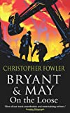 Christopher Fowler Bryant and May On The Loose: (Bryant & May Book 7) (Bryant & May 7)