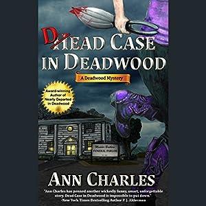 Dead Case in Deadwood: Deadwood Mystery, Book 3   [Ann Charles]