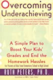 img - for Overcoming Underachieving: A Simple Plan to Boost Your Kids' Grades and End the Homework Hassles book / textbook / text book