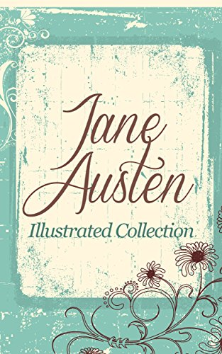 Jane Austen - Jane Austen illustrated Collection - 140+ illustrations with 6 eBooks (English Edition)