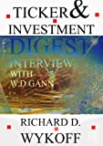 W.D Gann Ticker & Investment Digest Interview, 1909 (Price Classics) (English Edition)