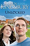 Unlocked: A Love Story by Karen Kingsbury
