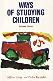 img - for Ways of Studying Children: An Observation Manual for Early Childhood Teachers Revised edition by Millie Corinne Almy, Celia Genishi (1979) Paperback book / textbook / text book