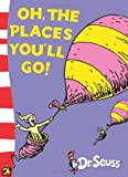 Dr. Seuss Oh, The Places You'll Go!: Yellow Back Book (Dr Seuss - Yellow Back Book) (Dr. Seuss Yellow Back Books)