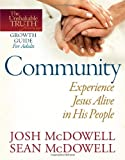 Community--Experience Jesus Alive in His People (The Unshakable Truth® Journey Growth Guides) (0736946500) by McDowell, Josh