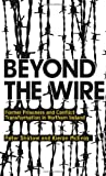 img - for Beyond the Wire: Former Prisoners and Conflict Transformation in No book / textbook / text book