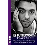 Jez Butterworth Plays: One (Mojo, Parlour Song, The Night Heron, The Winterling)by Jez Butterworth