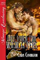 Love Under Two Wildcatters [The Lusty, Texas Collection] (Siren Publishing Menage Everlasting)