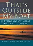 img - for That's Outside My Boat: Letting Go of What You Can't Control book / textbook / text book