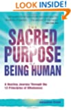 The Sacred Purpose of Being Human: A Journey Through the 12 Principles of Wholeness
