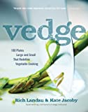 img - for Vedge: 100 Plates Large and Small That Redefine Vegetable Cooking book / textbook / text book