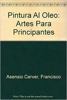 Pintura Al Oleo Para Principiantes (Spanish) Paperback – January 1