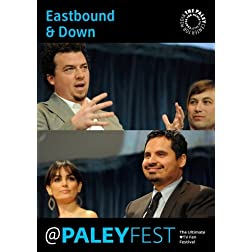 Eastbound & Down: Cast & Creators Live at PALEYFEST