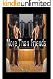 More Than Friends - Gay Romance Seduction Erotica