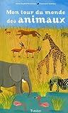 echange, troc Anne-Sophie Baumann, Laurence Jammes - Mon tour du monde des animaux