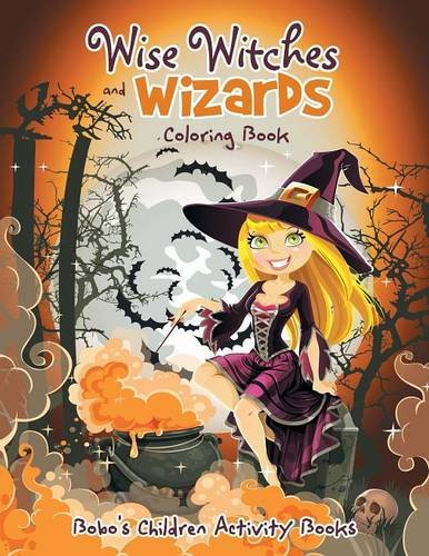 Wise Witches and Wizards Coloring Book