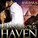 Dangerous Haven (       UNABRIDGED) by Barbara Clark Narrated by Keziah Isaacs