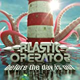 Songtexte von Plastic Operator - Before The Day Is Out
