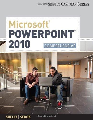 Microsoft PowerPoint 2010: Comprehensive (SAM 2010...