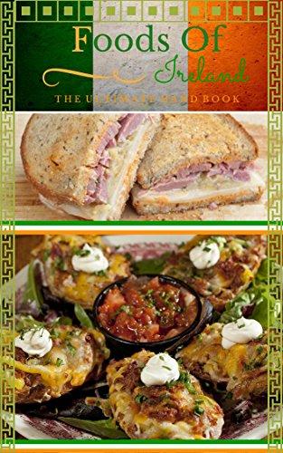 Foods of Ireland: The Ultimate Handbook