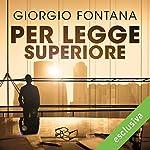 Per legge superiore   Giorgio Fontana