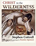 Christ in the Wilderness: Reflecting on the Paintings of Stanley Spencer