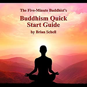 The Five-Minute Buddhist's Buddhism Quick Start Guide Audiobook