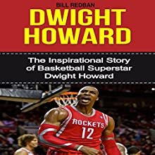 Dwight Howard: The Inspirational Story of Basketball Superstar Dwight Howard (       UNABRIDGED) by Bill Redban Narrated by Michael Pauley