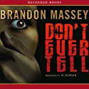 Don't Ever Tell Audiobook by Brandon Massey Narrated by J. D. Jackson