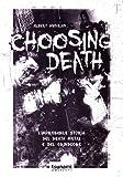 img - for Choosing death. L'improbabile storia del death metal e del grindcore book / textbook / text book